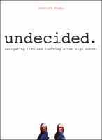 undecided. navigating life and learning after high school